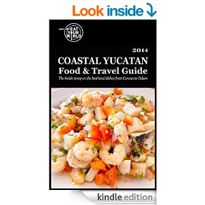 Coastal Yucatán food and travel guide by Eat Your World