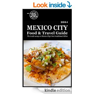 Mexico City Food & Travel Guide, available on Amazon Kindle