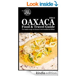 Oaxaca Mexico travel and food guide on Kindle